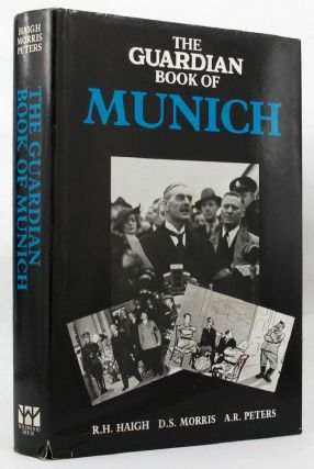 THE GUARDIAN BOOK OF MUNICH. R. H. Haigh, D. S. Morris, A. R. Peters.