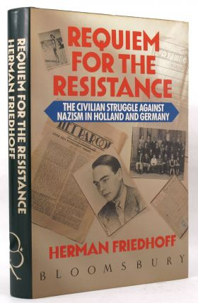 REQUIEM FOR THE RESISTANCE. Herman Friedhoff