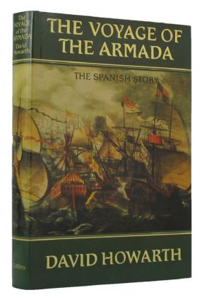 THE VOYAGE OF THE ARMADA. David Howarth
