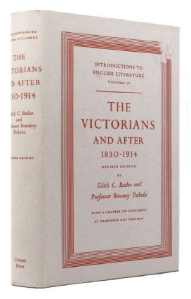THE VICTORIANS AND AFTER, 1830-1914. Edith C. Batho, Bonamy Dobree