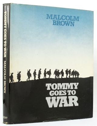 TOMMY GOES TO WAR. Malcolm Brown.