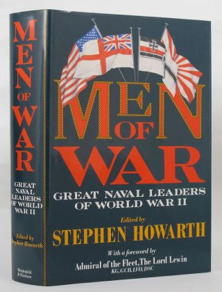 MEN OF WAR. Stephen Howarth, The Lord Lewin, Foreword