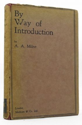 BY WAY OF INTRODUCTION. A. A. Milne