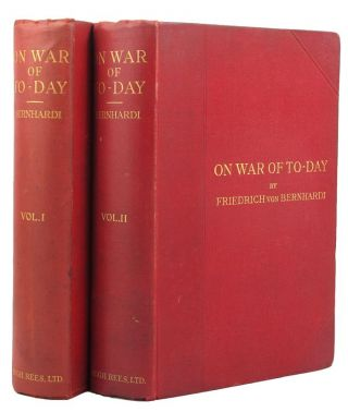ON WAR OF TO-DAY. Friedrich von Bernhardi
