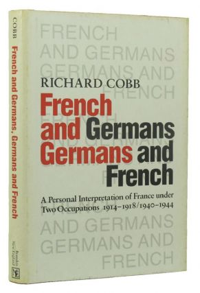 FRENCH AND GERMANS, GERMANS AND FRENCH. Richard Cobb