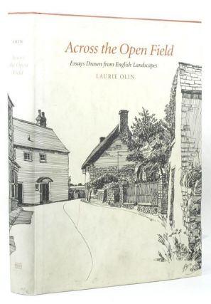ACROSS THE OPEN FIELD. Laurie Olin