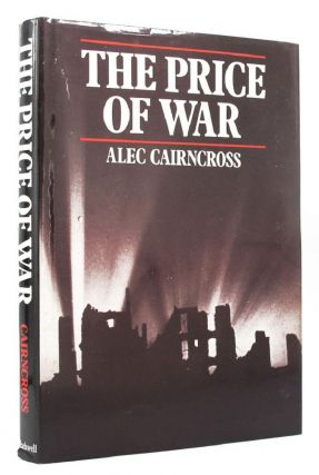 THE PRICE OF WAR. Alec Cairncross