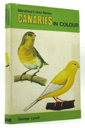 CANARIES IN COLOUR. George Lynch