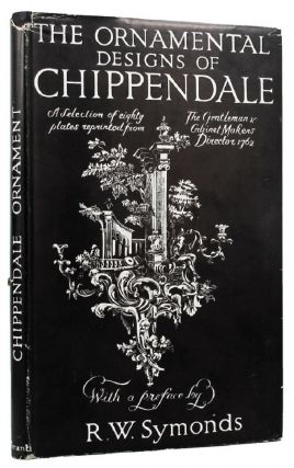 THE ORNAMENTAL DESIGNS OF CHIPPENDALE:. Thomas Chippendale.
