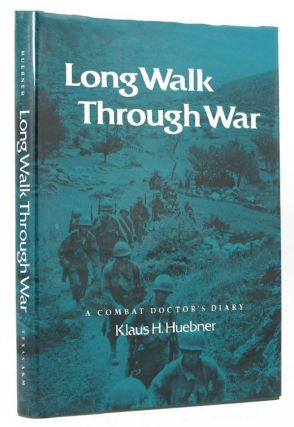 LONG WALK THROUGH WAR. Klaus H. Huebner