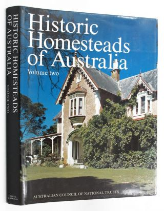 HISTORIC HOMESTEADS OF AUSTRALIA. Volume Two. Australian Council of National Trusts