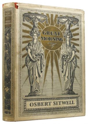 GREAT MORNING. Osbert Sitwell