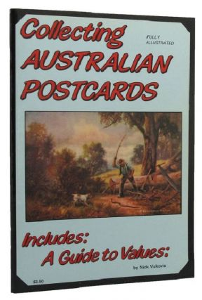 COLLECTING AUSTRALIAN POSTCARDS. Nick Vukovic