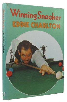 WINNING SNOOKER WITH EDDIE CHARLTON. Eddie Charlton