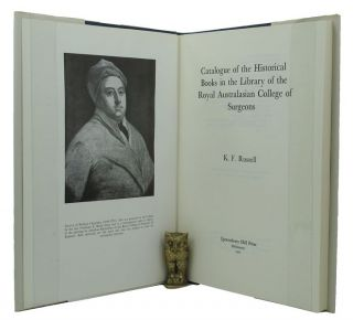 CATALOGUE OF THE HISTORICAL BOOKS IN THE LIBRARY OF THE ROYAL AUSTRALASIAN COLLEGE OF SURGEONS....