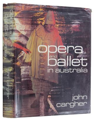 OPERA AND BALLET IN AUSTRALIA. John Cargher