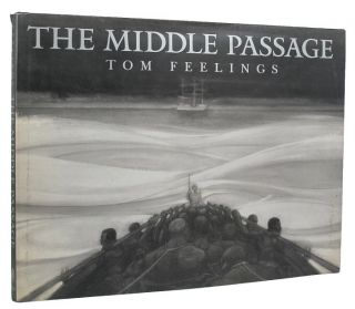 THE MIDDLE PASSAGE. Tom Feelings