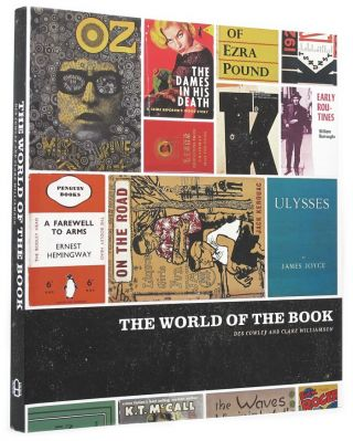 THE WORLD OF THE BOOK. Des Cowley, Claire Williamson