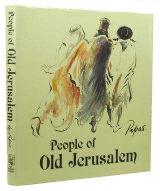 PEOPLE OF OLD JERUSALEM. William Papas