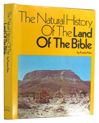 THE NATURAL HISTORY OF THE LAND OF THE BIBLE. Azaria Alon