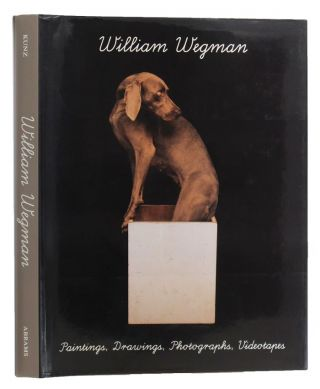 WILLIAM WEGMAN. William Wegman, Martin Kunz