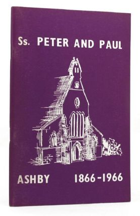 SS. PETER AND PAUL'S, ASHBY, 1866-1966. Peter Alsop, Victoria Geelong