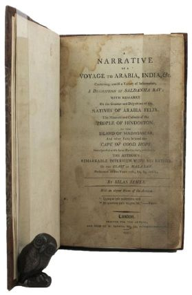A NARRATIVE OF A VOYAGE TO ARABIA, INDIA, &c. Silas James