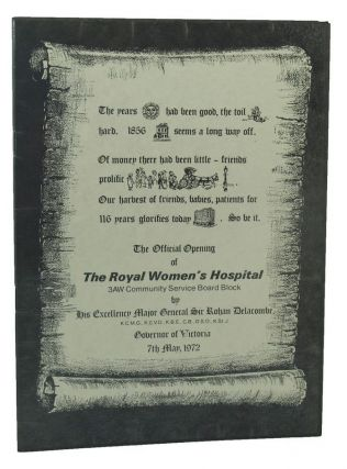 THE OFFICIAL OPENING OF THE ROYAL WOMEN'S HOSPITAL. Melbourne Royal Women's Hospital