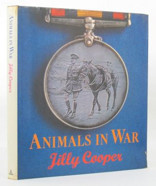 ANIMALS IN WAR. Jilly Cooper