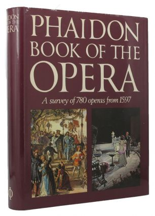 PHAIDON BOOK OF THE OPERA. Catherine Atthill.