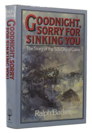 GOODNIGHT, SORRY FOR SINKING YOU. Ralph Barker