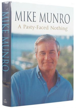 A PASTY-FACED NOTHING. Mike Munro.