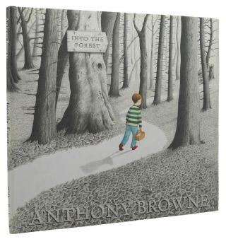 INTO THE FOREST. Anthony Browne