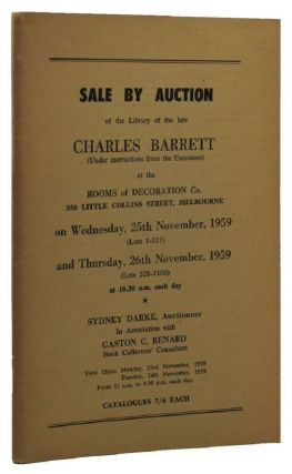SALE BY AUCTION OF THE LIBRARY OF THE LATE CHARLES BARRETT... [cover title]. Charles Barrett,...