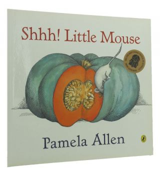 SHHH! LITTLE MOUSE. Pamela Allen