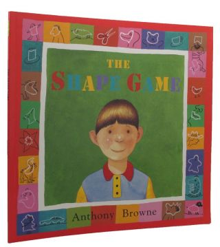 THE SHAPE GAME. Anthony Browne