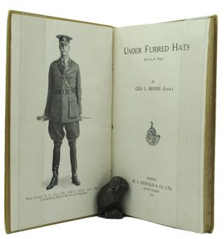 UNDER FURRED HATS (6th A.L.H, Regiment). A. I. F. 6th Light Horse Regiment, G. L. Berrie