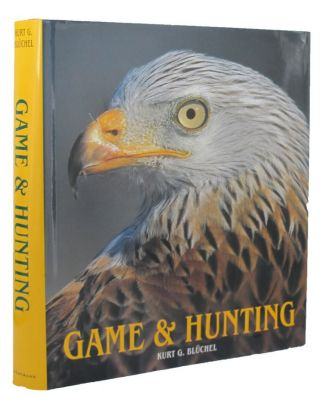 GAME AND HUNTING. Kurt G. Bluchel
