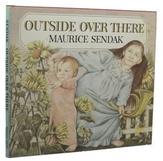 OUTSIDE OVER THERE. Maurice Sendak