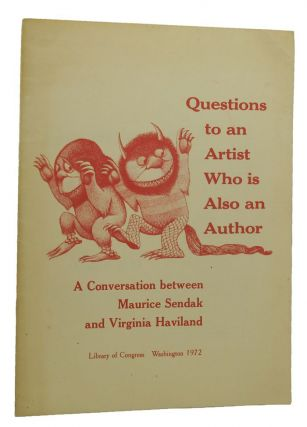 QUESTIONS TO AN ARTIST WHO IS ALSO AN AUTHOR. Virginia Haviland, Maurice Sendak