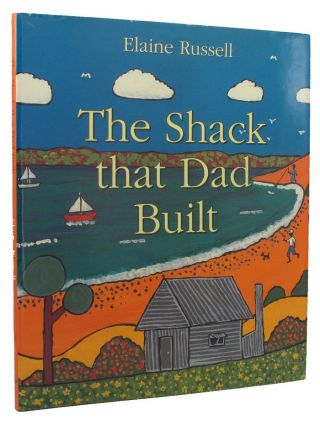 THE SHACK THAT DAD BUILT. Elaine Russell.