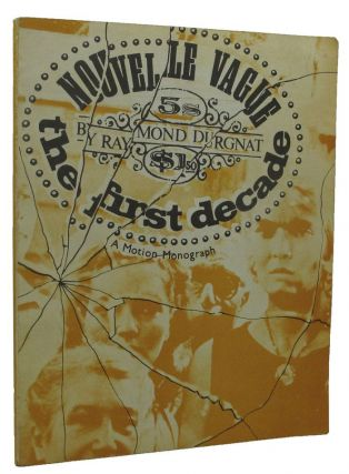 NOUVELLE VAGUE: The first decade. Raymond Durgnat
