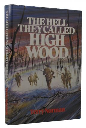 THE HELL THEY CALLED HIGH WOOD. Terry Norman