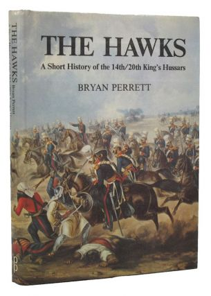 THE HAWKS. 14th/20th King's Hussars, Bryan Perrett