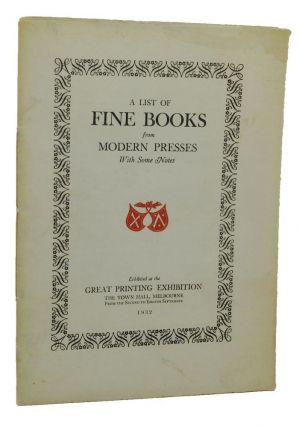 A LIST OF FINE BOOKS FROM MODERN PRESSES. James Cook, Compiler