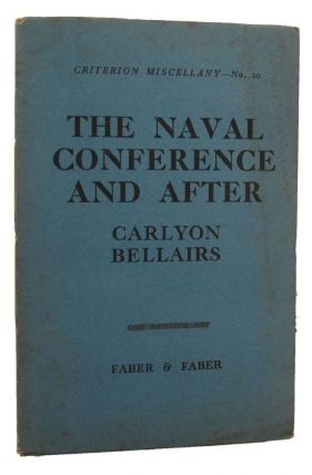 THE NAVAL CONFERENCE AND AFTER. Commander Carlyon Bellairs