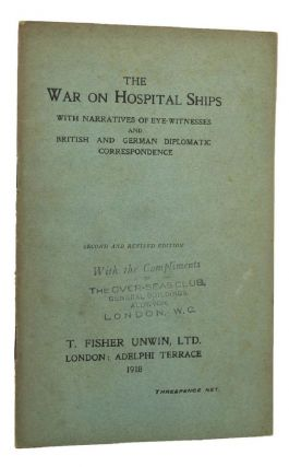 THE WAR ON HOSPITAL SHIPS. Pamphlets on War series