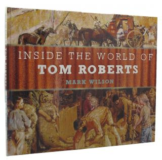 INSIDE THE WORLD OF TOM ROBERTS.