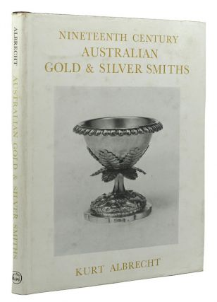 19TH CENTURY AUSTRALIAN GOLD AND SILVER SMITHS. Kurt Albrecht