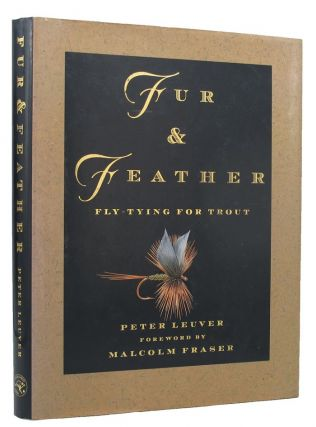 FUR & FEATHER: FLY-TYING FOR TROUT. Peter Leuver